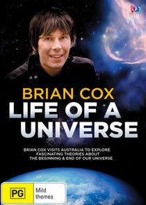 Brian Cox: Life of a Universe-24199