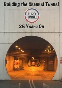 Building The Channel Tunnel: 25 Years On