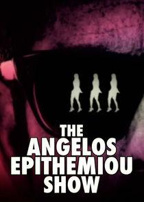 The Angelos Epithemiou Show