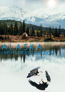 Alaska: Earths Frozen Kingdom