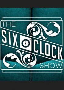 The Six OClock Show