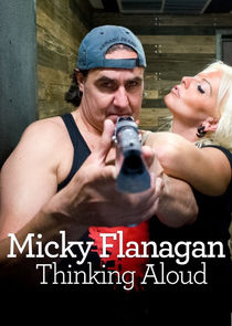 Micky Flanagan: Thinking Aloud