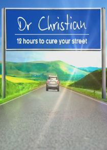 Dr Christian: 12 Hours to Cure Your Street
