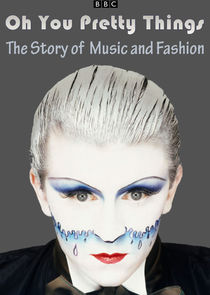 Oh You Pretty Things: The Story of Music and Fashion