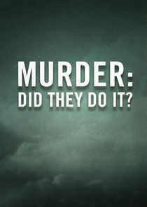 Murder: Did They Do It?