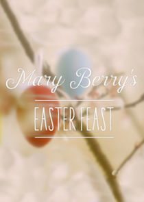 Mary Berrys Easter Feast
