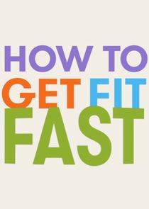 How to Get Fit Fast