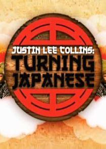 Justin Lee Collins: Turning Japanese