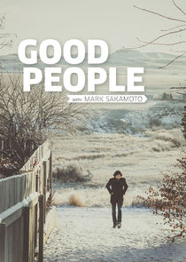 Good People with Mark Sakamoto