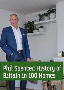 Phil Spencer's History of Britain in 100 Homes