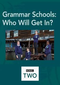 Grammar Schools: Who Will Get In?