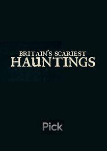 Britain's Scariest Hauntings