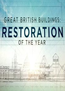 Great British Buildings: Restoration of the Year