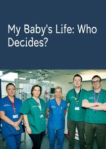 My Baby's Life: Who Decides?