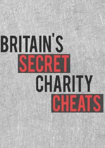 Britain's Secret Charity Cheats