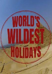 World's Wildest Holidays