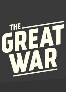 The Great War - Week by Week 100 Years Later-46973
