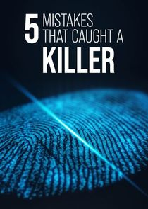 5 Mistakes That Caught a Killer-47639