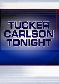 Tucker Carlson Tonight-21286