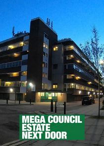 The Mega Council Estate Next Door