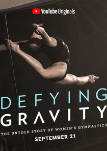 Defying Gravity: The Untold Story of Women's Gymnastics