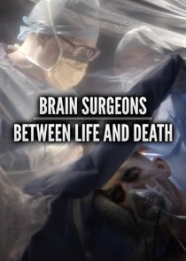 Brain Surgeons: Between Life and Death