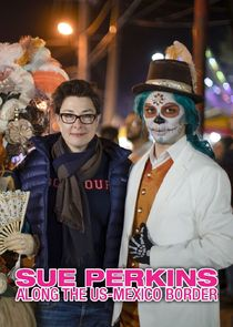 Sue Perkins: Along the US-Mexico Border