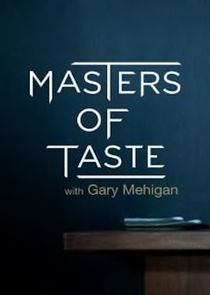 Masters of Taste with Gary Mehigan