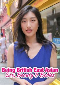 Being British East Asian: Sex, Beauty & Bodies