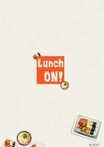 Lunch ON!
