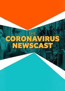 The Coronavirus Newscast