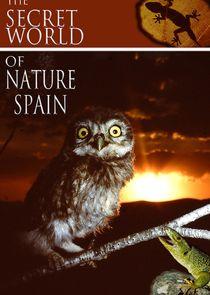 The Secret World of Nature: Spain