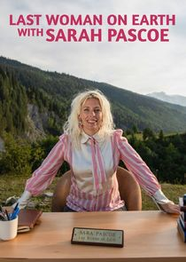 Last Woman on Earth with Sara Pascoe