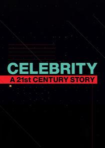 Celebrity: A 21st-Century Story