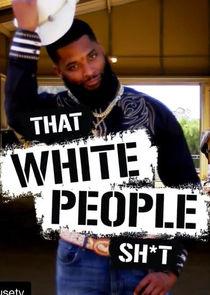 That White People Shit