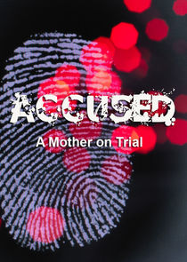 Accused: A Mother on Trial