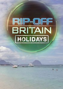 Rip Off Britain: Holidays-9243
