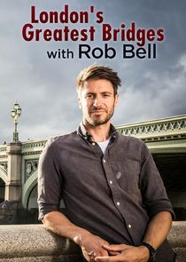 London's Greatest Bridges with Rob Bell