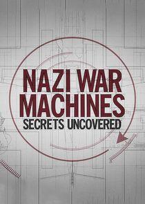 Nazi War Machines: Secrets Uncovered