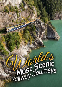 The World's Most Scenic Railway Journeys