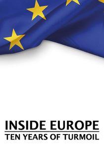 Inside Europe: Ten Years of Turmoil