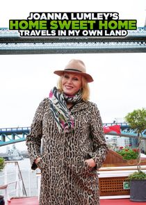 Joanna Lumley's Home Sweet Home: Travels in My Own Land