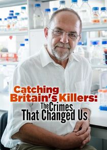 Catching Britain's Killers: The Crimes That Changed Us