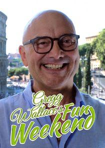 Gregg Wallace's Fun Weekend
