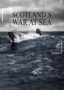 War at Sea: Scotland's Story