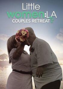 Little Women LA: Couples Retreat