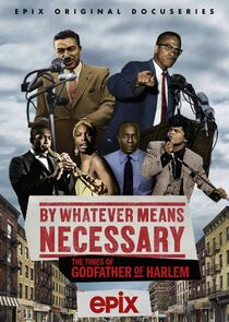 By Whatever Means Necessary: The Times of Godfather of Harlem