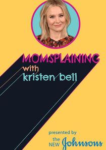 Momsplaining with Kristen Bell