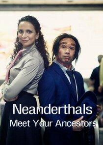 Neanderthals - Meet Your Ancestors
