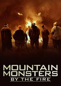 Mountain Monsters: By the Fire